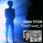 John Titor: TimeTravel_0, il viaggiatore nel tempo