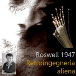 Roswell 1947: nascita della retroingegneria aliena