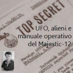 UFO, alieni e manuale operativo del Majestic-12