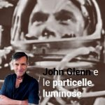 Nasa ed astronauti: John Glenn e le particelle luminose