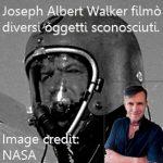 Nasa ed astronauti: Joseph Walker filmò diversi oggetti sconosciuti