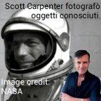 Nasa ed astronauti: Scott Carpenter fotografò oggetti sconosciuti