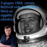 Gemini 4: James McDivitt fotografò un UFO cilindrico