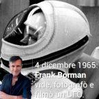 Gemini 7: Frank Borman vide, fotografò e filmò un UFO